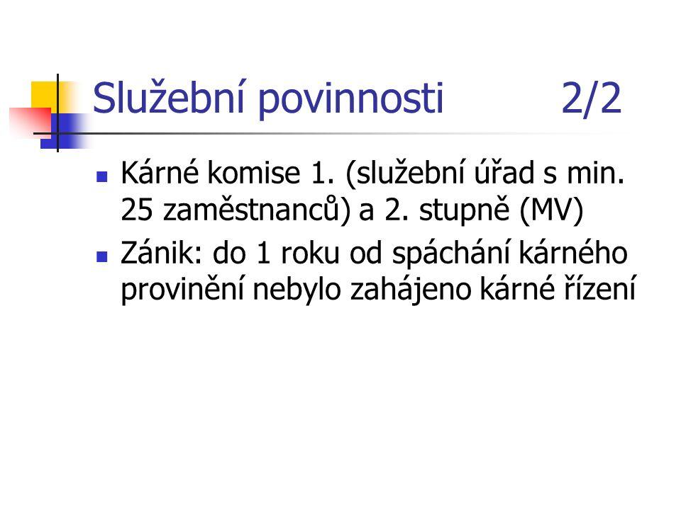 Služební povinnosti 2/2 Kárné komise 1. (služební úřad s min.