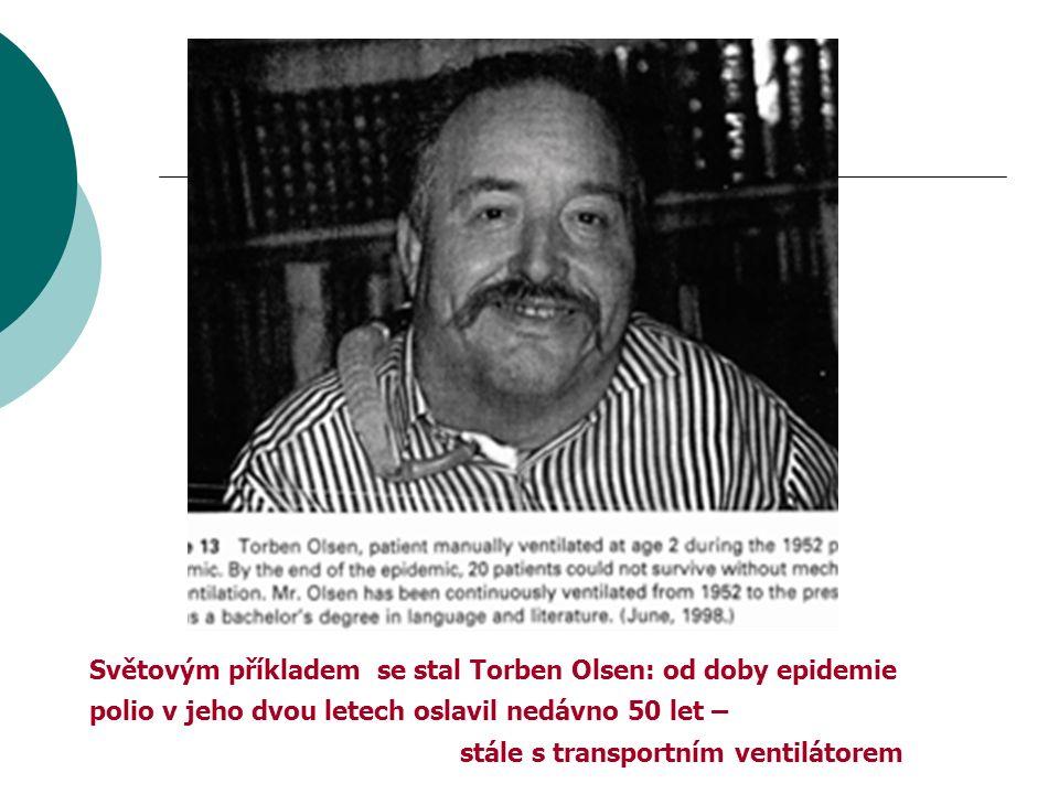 Světovým příkladem se stal Torben Olsen: od doby epidemie polio v jeho dvou letech oslavil nedávno 50 let – stále s transportním ventilátorem