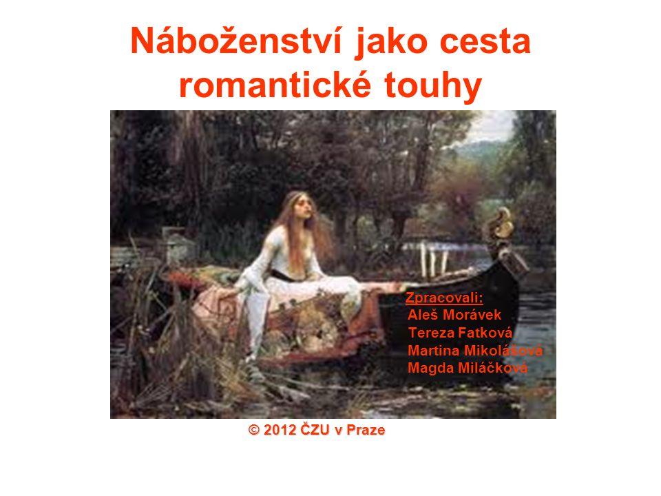 Romantická touha Pojem je úzce spjatý především s německým romantismem, který můžeme zařadit do první čtvrtiny 19.století.