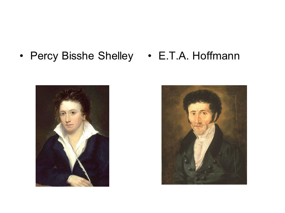 Percy Bisshe ShelleyE.T.A. Hoffmann