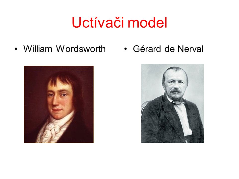 Uctívači model William WordsworthGérard de Nerval
