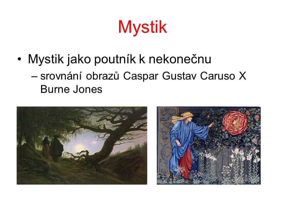 Mystik Mystik jako poutník k nekonečnu –srovnání obrazů Caspar Gustav Caruso X Burne Jones