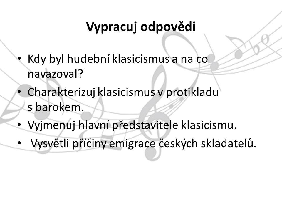 Vypracuj odpovědi Kdy byl hudební klasicismus a na co navazoval.