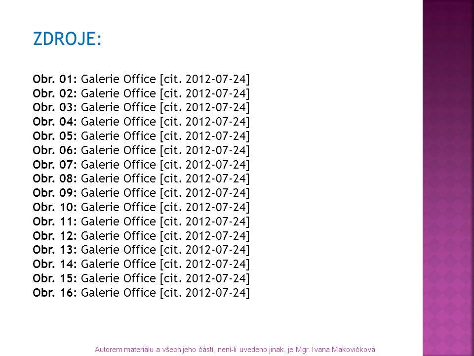 ZDROJE: Obr. 01: Galerie Office [cit. 2012-07-24] Obr. 02: Galerie Office [cit. 2012-07-24] Obr. 03: Galerie Office [cit. 2012-07-24] Obr. 04: Galerie