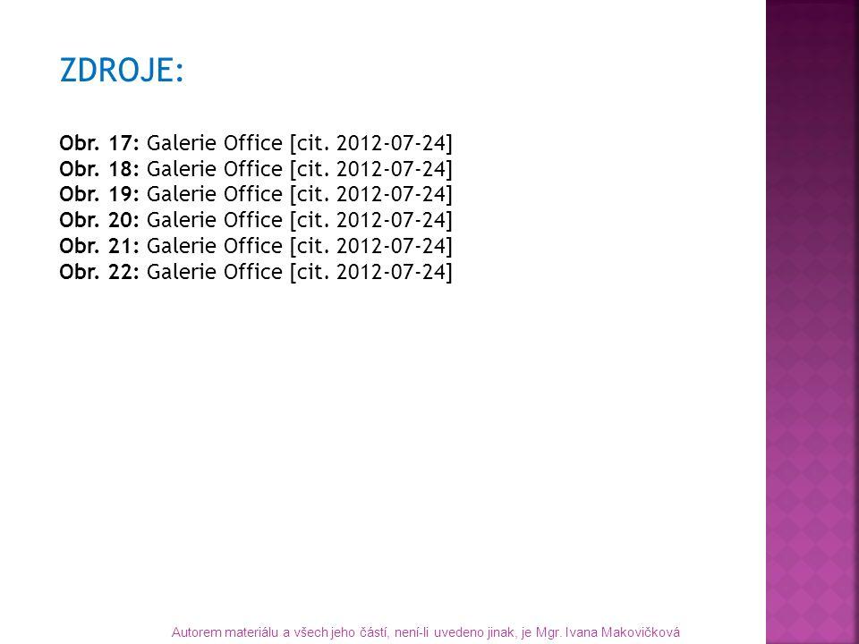 ZDROJE: Obr. 17: Galerie Office [cit. 2012-07-24] Obr. 18: Galerie Office [cit. 2012-07-24] Obr. 19: Galerie Office [cit. 2012-07-24] Obr. 20: Galerie