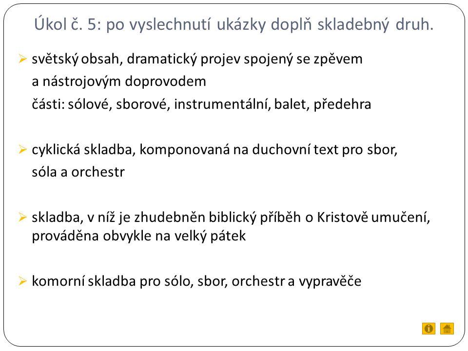 Úkol č. 5: po vyslechnutí ukázky doplň skladebný druh.