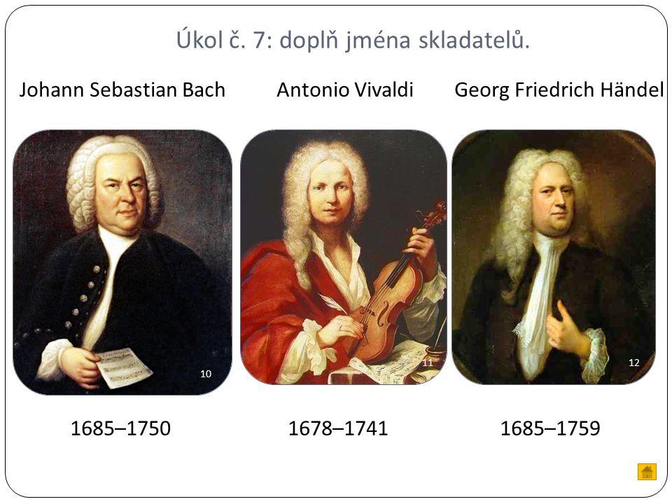 Úkol č. 7: doplň jména skladatelů.