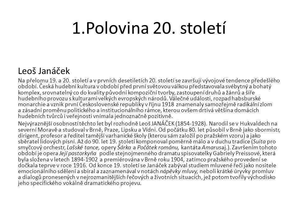 1.Polovina 20. století Leoš Janáček Na přelomu 19.