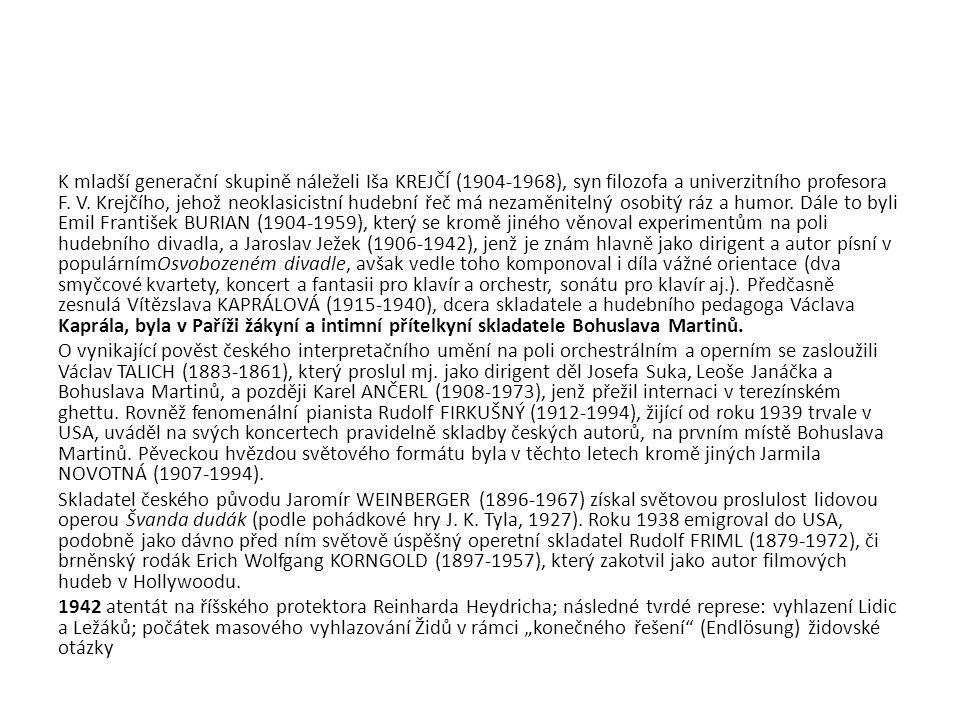 Zdroje: www.anatologiehudby.cz www.wikipedia.org www.rozbor-dila.cz