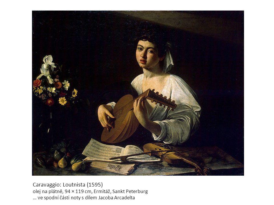 Caravaggio: Loutnista (1595) olej na plátně, 94 × 119 cm, Ermitáž, Sankt Peterburg … ve spodní části noty s dílem Jacoba Arcadelta