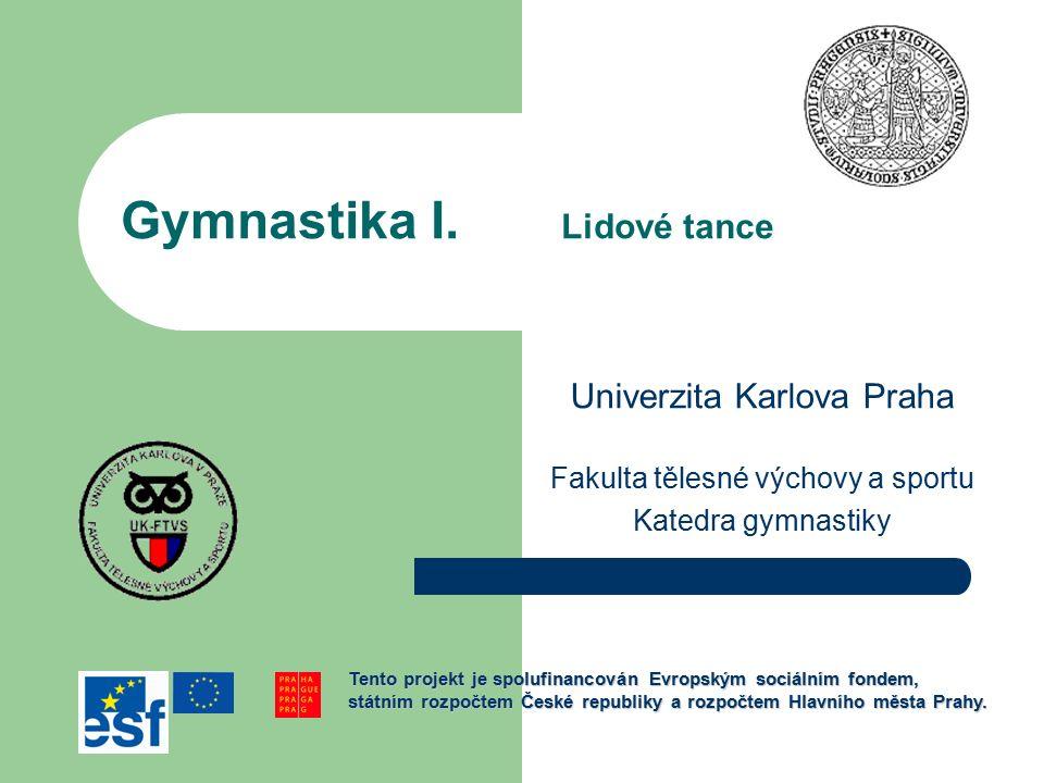 Tématický plán 11. a 12. lekce České lidové tance (výběr) Moravské lidové tance (výběr)