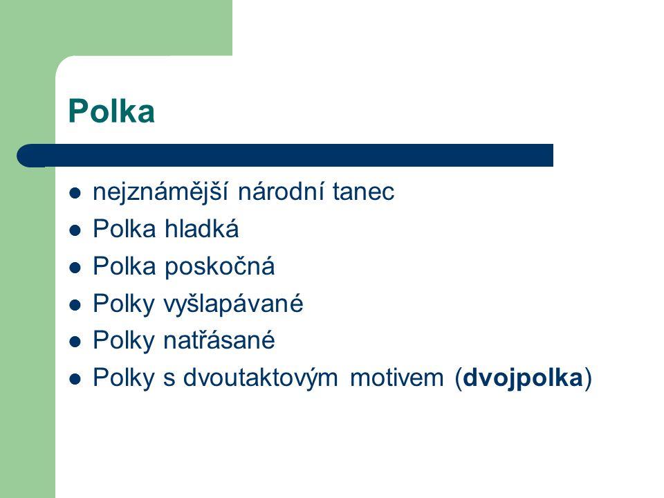 Mazurka dynamický výrazný třídobý tanec původem z Polska mazurka na tři kroky mazurka na dva kroky mazurka na jeden krok