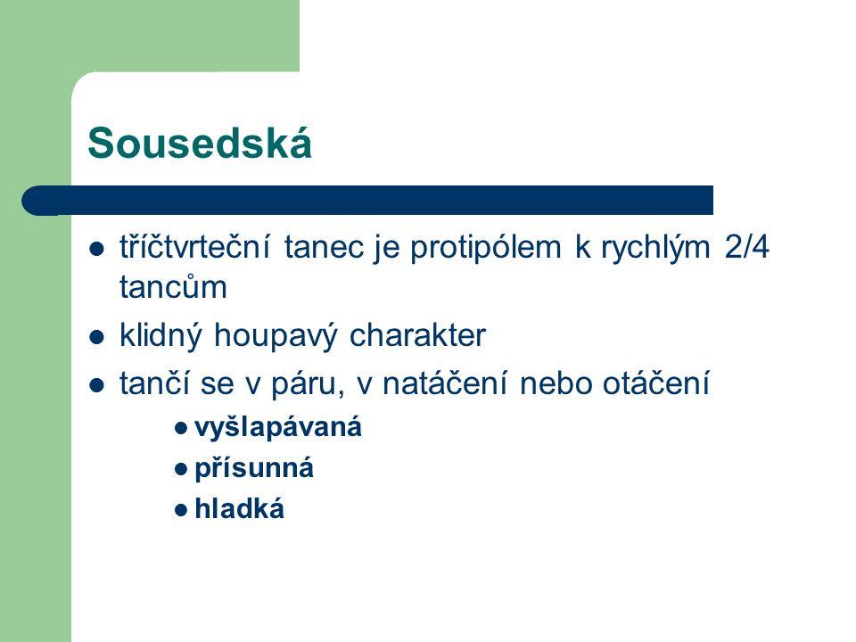 Vybrané České lidové tance Rejdovák (3/4) Rejdovačka (2/4) Dupák (z Berounska) Mrákotín - Manická (z Východních Čech) Zahradníček Kalamajka