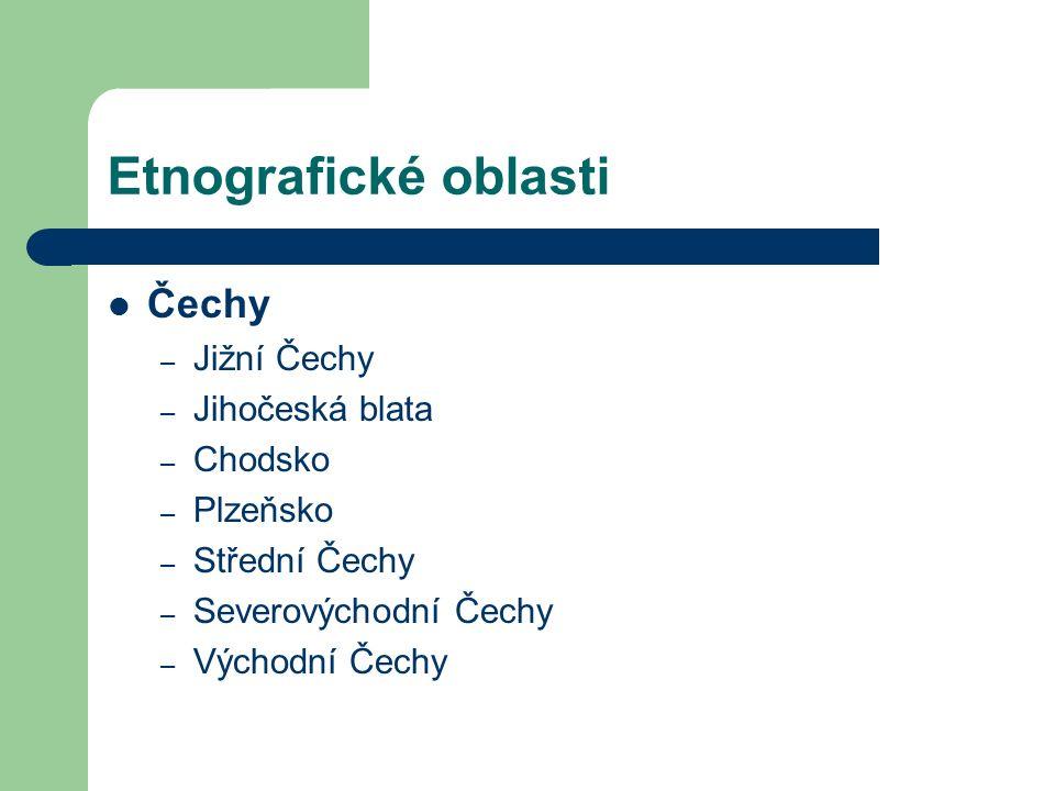 Etnografické oblasti Morava Podhorácko Haná Záhoří Valašsko Lašsko Slovácko Horňácko Dolňácko Podluží