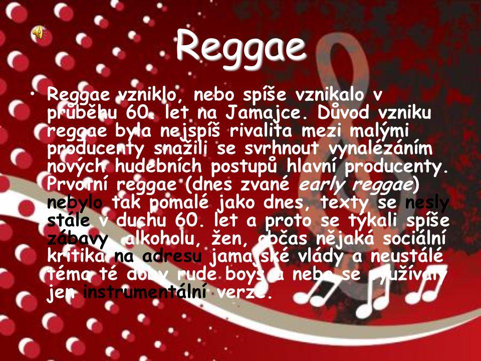 Reggae Reggae vzniklo, nebo spíše vznikalo v průběhu 60.