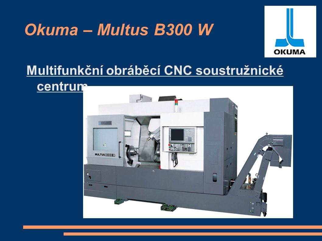 Okuma – Multus B300 W Multifunkční obráběcí CNC soustružnické centrum