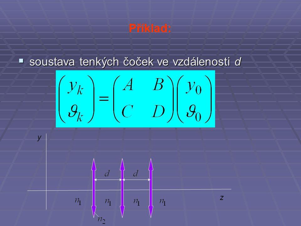 Příklad:  soustava tenkých čoček ve vzdálenosti d y z