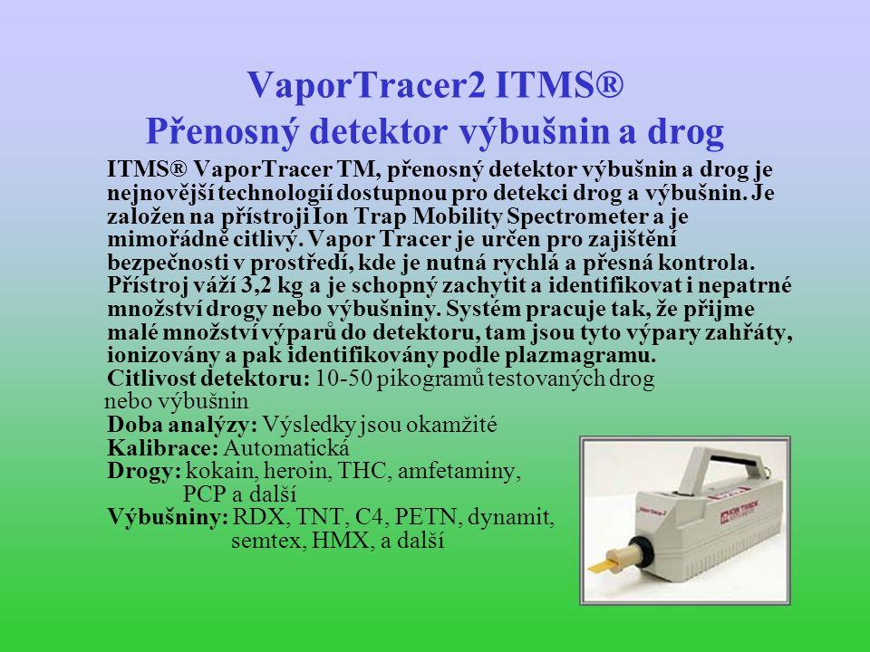 VaporTracer2 ITMS® Přenosný detektor výbušnin a drog ITMS® VaporTracer TM, přenosný detektor výbušnin a drog je nejnovější technologií dostupnou pro detekci drog a výbušnin.
