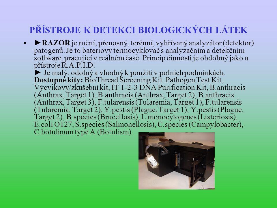 PŘÍSTROJE K DETEKCI BIOLOGICKÝCH LÁTEK ►RAZOR je ruční, přenosný, terénní, vyhřívaný analyzátor (detektor) patogenů.