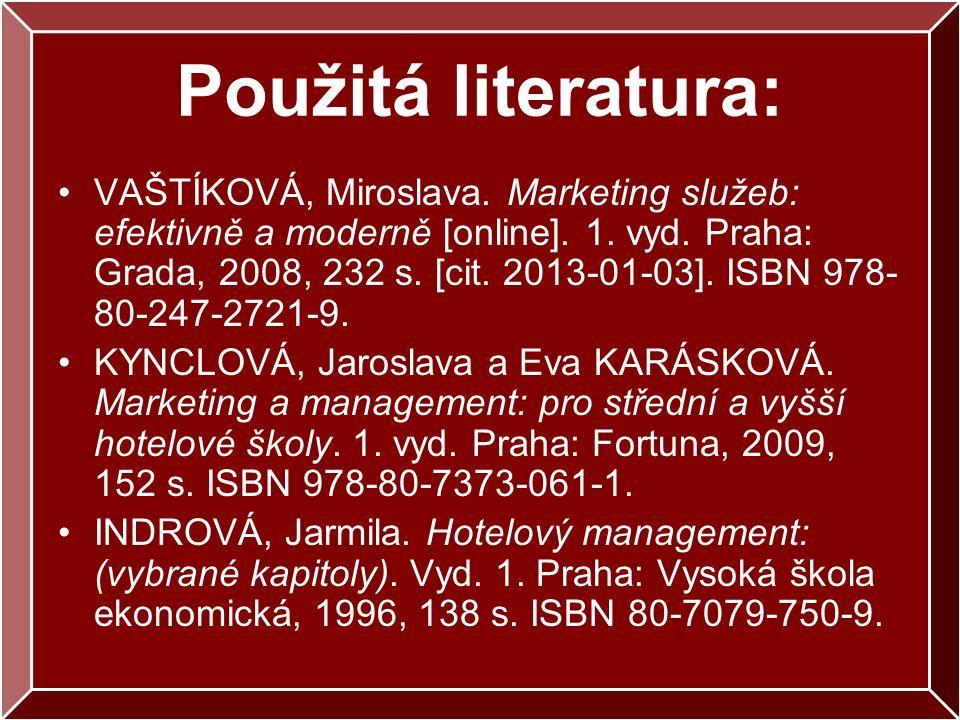 Použitá literatura: VAŠTÍKOVÁ, Miroslava. Marketing služeb: efektivně a moderně [online].