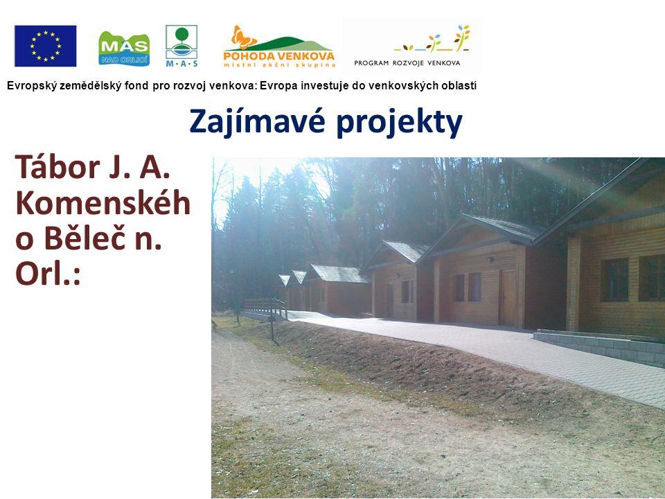 Evropský zemědělský fond pro rozvoj venkova: Evropa investuje do venkovských oblastí Zajímavé projekty Tábor J.