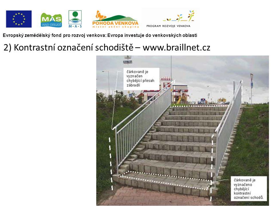 Evropský zemědělský fond pro rozvoj venkova: Evropa investuje do venkovských oblastí 2) Kontrastní označení schodiště – www.braillnet.cz