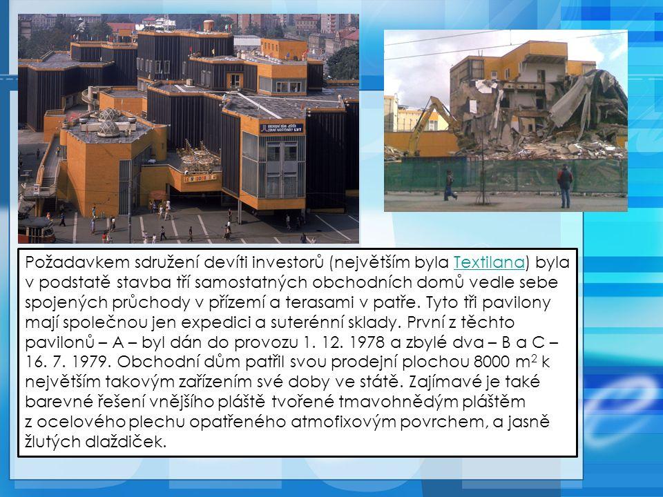 Požadavkem sdružení devíti investorů (největším byla Textilana) byla v podstatě stavba tří samostatných obchodních domů vedle sebe spojených průchody v přízemí a terasami v patře.