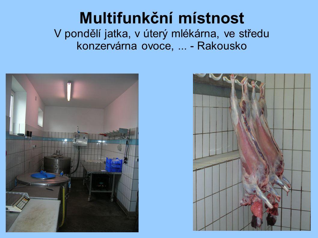 Multifunkční místnost V pondělí jatka, v úterý mlékárna, ve středu konzervárna ovoce,... - Rakousko