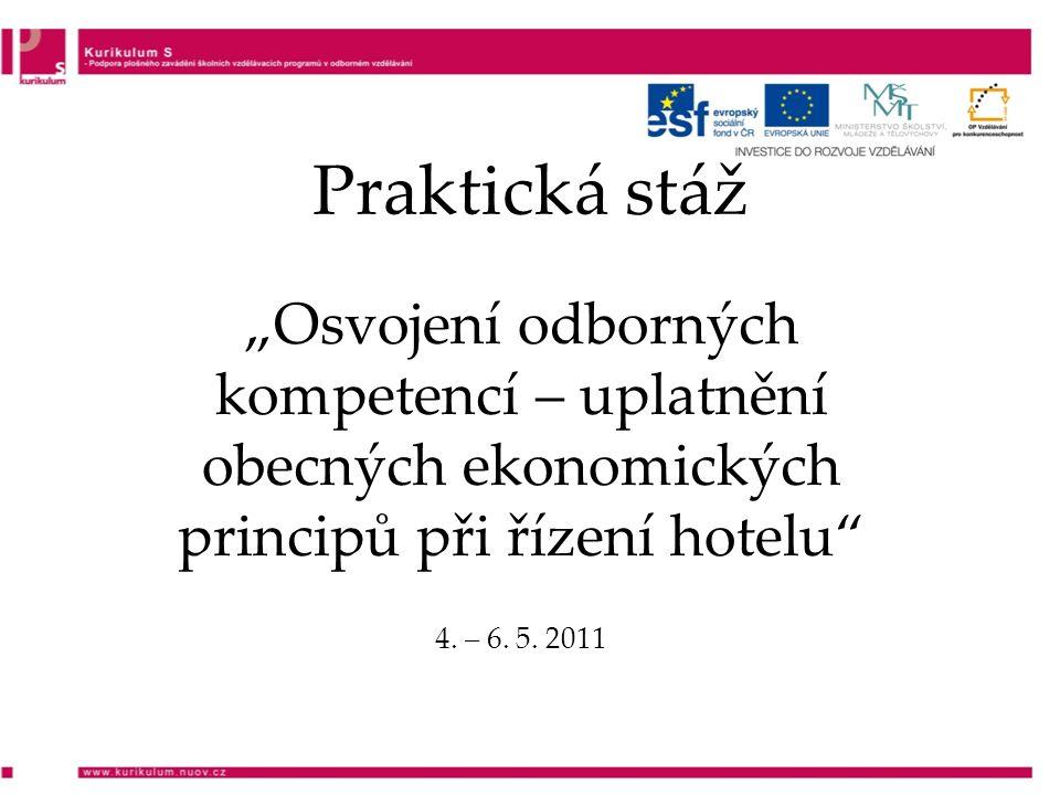 """Praktická stáž """"Osvojení odborných kompetencí – uplatnění obecných ekonomických principů při řízení hotelu 4."""
