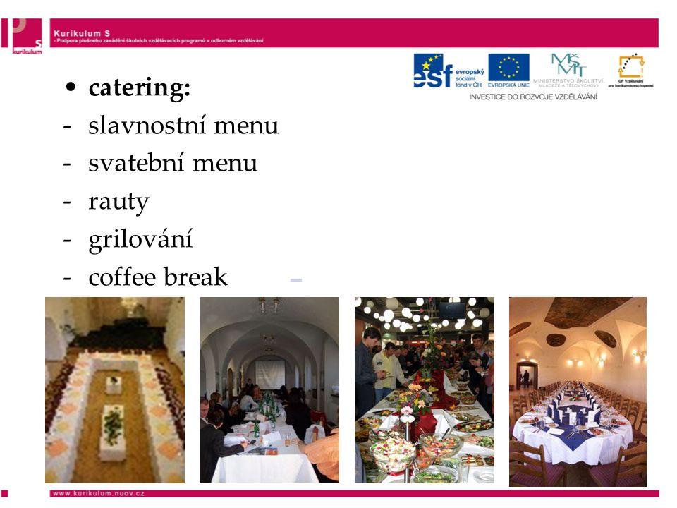 catering: -slavnostní menu -svatební menu -rauty -grilování -coffee break