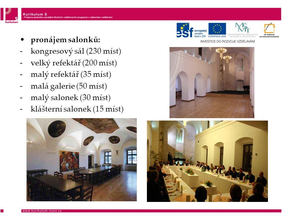 pronájem salonků: -kongresový sál (230 míst) -velký refektář (200 míst) -malý refektář (35 míst) -malá galerie (50 míst) -malý salonek (30 míst) -klášterní salonek (15 míst)