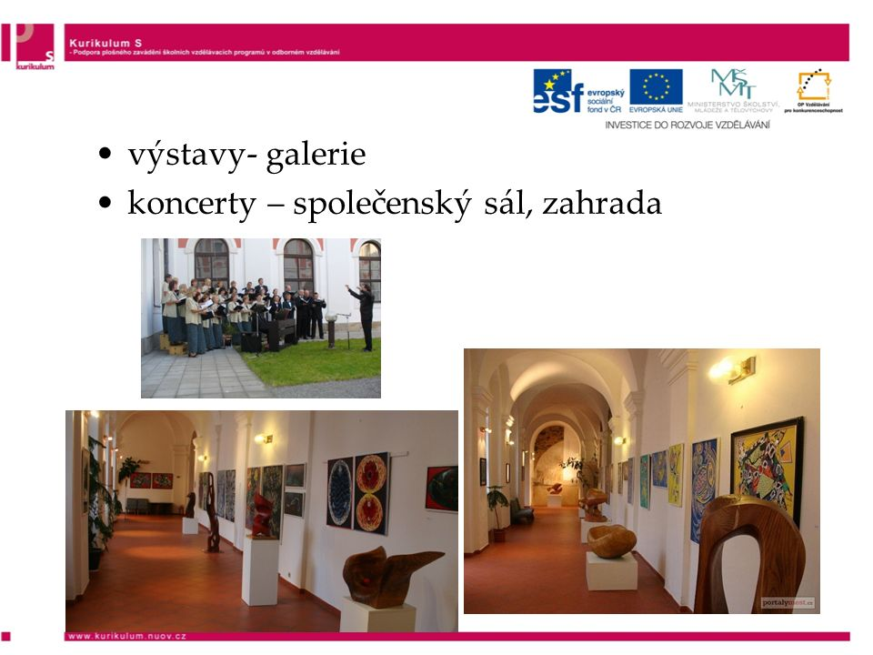 výstavy- galerie koncerty – společenský sál, zahrada