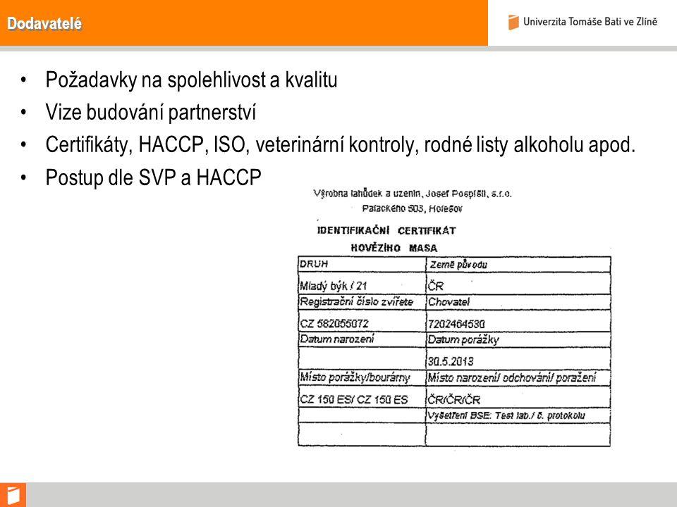 Dodavatelé Požadavky na spolehlivost a kvalitu Vize budování partnerství Certifikáty, HACCP, ISO, veterinární kontroly, rodné listy alkoholu apod.