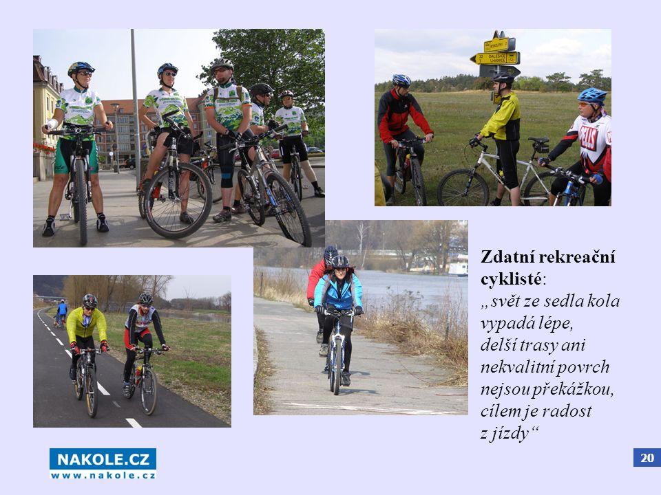 """20 Zdatní rekreační cyklisté: """"svět ze sedla kola vypadá lépe, delší trasy ani nekvalitní povrch nejsou překážkou, cílem je radost z jízdy"""