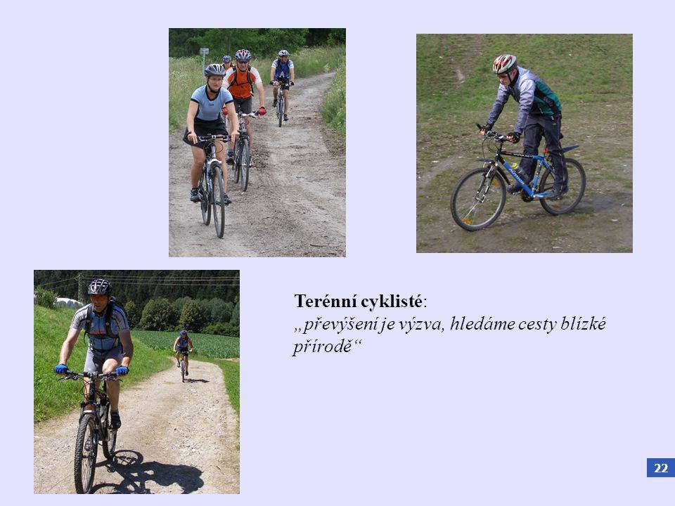"""22 Terénní cyklisté: """"převýšení je výzva, hledáme cesty blízké přírodě"""