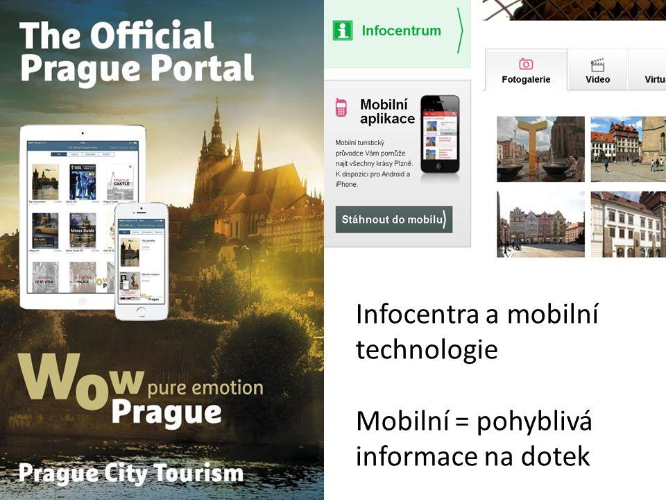 Infocentra a mobilní technologie Mobilní = pohyblivá informace na dotek