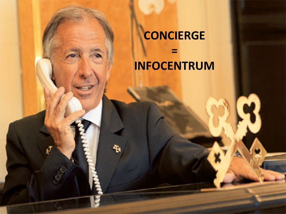 CONCIERGE = INFOCENTRUM