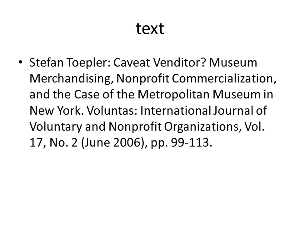 text Stefan Toepler: Caveat Venditor? Museum Merchandising, Nonprofit Commercialization, and the Case of the Metropolitan Museum in New York. Voluntas
