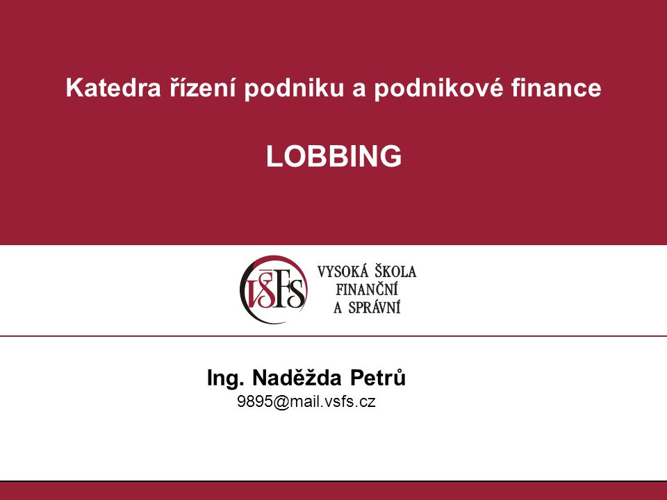 Definice lobbingu Lobbing Ing.