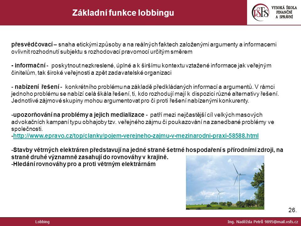 26. Základní funkce lobbingu Lobbing Ing.