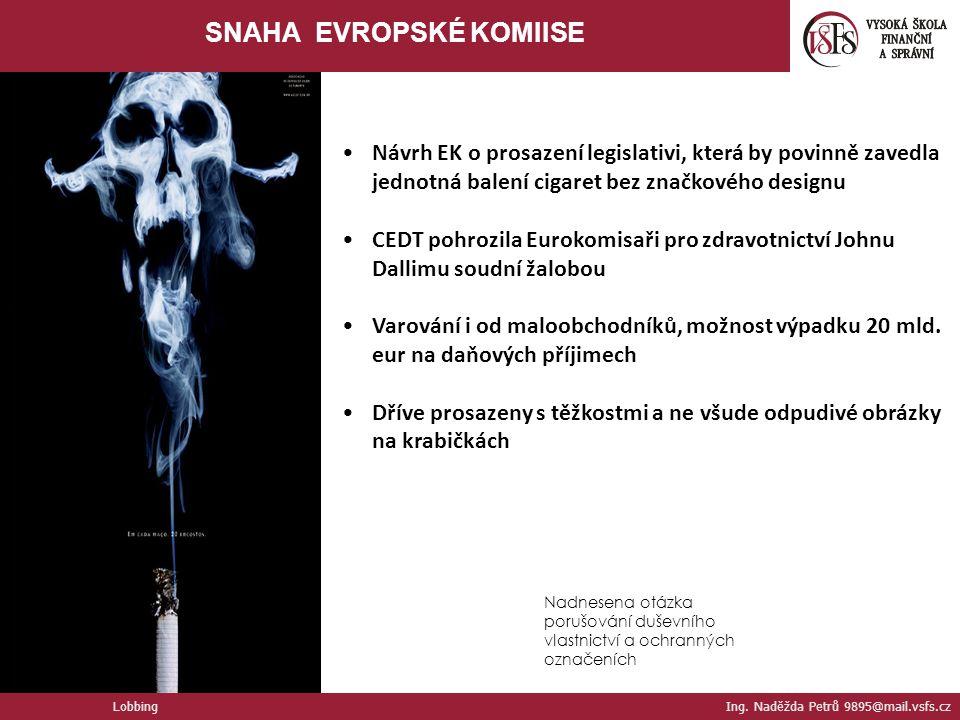 Nadnesena otázka porušování duševního vlastnictví a ochranných označeních Návrh EK o prosazení legislativi, která by povinně zavedla jednotná balení cigaret bez značkového designu CEDT pohrozila Eurokomisaři pro zdravotnictví Johnu Dallimu soudní žalobou Varování i od maloobchodníků, možnost výpadku 20 mld.