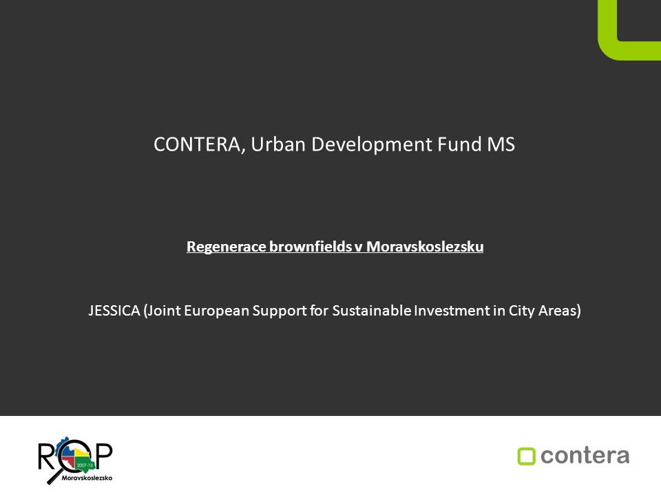 CONTERA, Urban Development Fund MS Regenerace brownfields v Moravskoslezsku JESSICA (Joint European Support for Sustainable Investment in City Areas)
