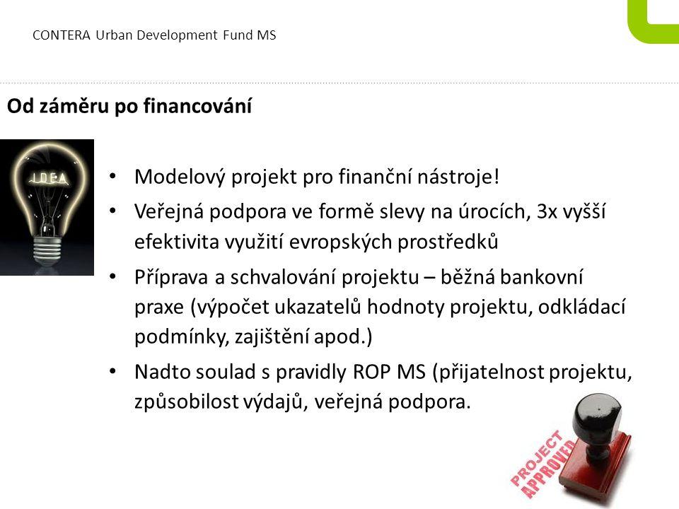 CONTERA Urban Development Fund MS Projekty/Projects Další kroky fondu: Vyhledání a příprava dalších projektů v hodnotě druhé tranše.