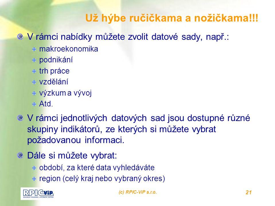 (c) RPIC-ViP s.r.o. 21 Už hýbe ručičkama a nožičkama!!.