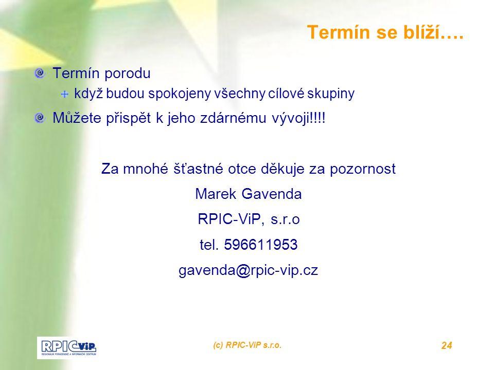 (c) RPIC-ViP s.r.o. 24 Termín se blíží….