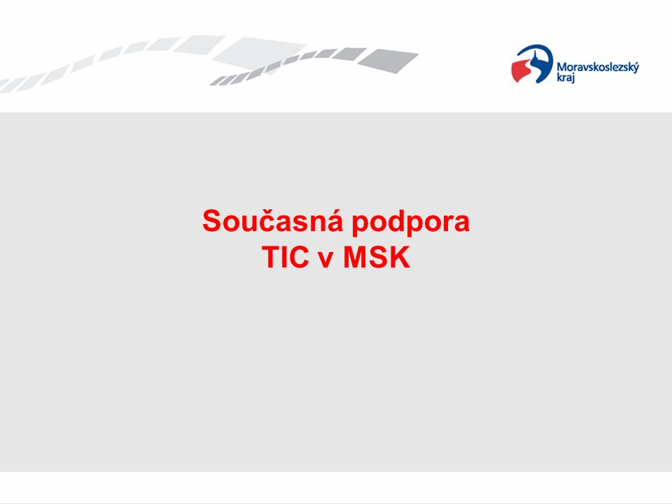 Současná podpora TIC v MSK