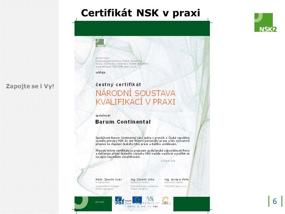 Certifikát NSK v praxi 6 Zapojte se i Vy!