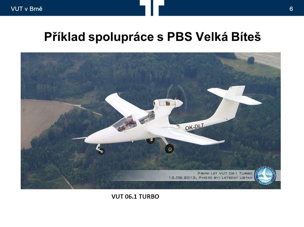 VUT v Brně6 Příklad spolupráce s PBS Velká Bíteš VUT 06.1 TURBO