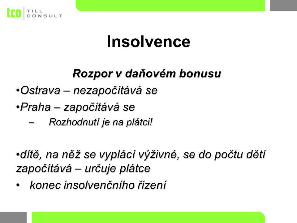 Rozpor v daňovém bonusu Ostrava – nezapočítává seOstrava – nezapočítává se Praha – započítává sePraha – započítává se –Rozhodnutí je na plátci.