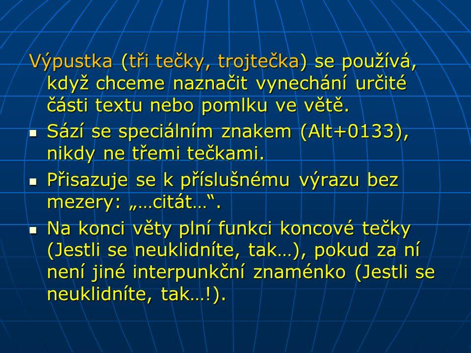 Výpustka (tři tečky, trojtečka) se používá, když chceme naznačit vynechání určité části textu nebo pomlku ve větě.